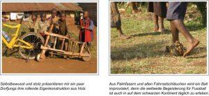 Selbstbewusst und stolz präsentieren mir ein paar Dorfjungs ihre rollende Eigenkonstruktion aus Holz. Aus Palmfasern und alten Fahrradschläuchen wird ein Ball improvisiert, denn die weltweite Begeisterung für Fussball ist auch in auf dem schwarzen Kontinent täglich zu erleben.